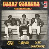 Funky Corners Show #397 8th Anniversary All-Vinyl Show Featuring Esh & DJ Kid Charlemagne 10-04-2019