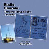 Radio Hauraki - New Zealand - The Final Hour at Sea - 01-06-1970