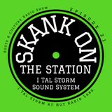 Skank on the Station Episode 21 I Tal Storm at Hot Radio Labs. Galway Ireland