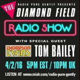 Radio Pure Gently - The Diamond Field Radio Show - Episode III - Tom Bailey Special - 02-04-2016