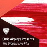 Chris Airplays presents The Diggers Live pt.2