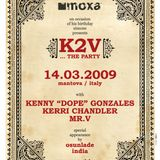 K2V The Party (Kerry Chandler - Mr.V - Kenny Dope)@Moxa Club