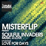 Misterflip pres. SOULFUL INVADERS, Love for days episode