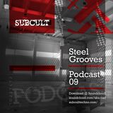 SUB CULT Podcast 09 - Steel Grooves - Download Available!