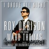 Roy Orbinson/Royal Philharmonic I Drove All Night, Elton John,I Dont Wanna Go On With You Like That