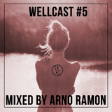 Wellcast #5 mixed by Arno Ramon
