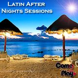 Latin After Nights Sessions