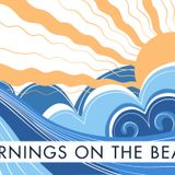 Mornings ON The Beach 6-30-16