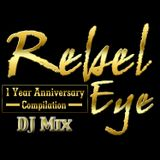 REBEL EYE 1 YEAR ANNIVERSARY  COMPILATION  DJ MIX by ANGELO BOOM