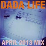 Dada Life - Dada Life Podcast April 2013