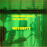 Meyority - Something about the Eighties