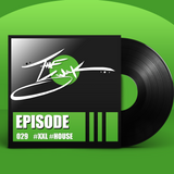 Episode 029 :: #XXL #DEEPHOUSE