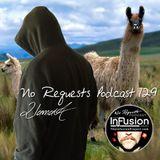 Llama A - No Requests Podcast 129