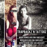 TRAPBACKZ '₦ TATT00Z (Teeny Trap Mix)