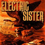 Exclusive Interview: ELECTRIC SISTER Aims To Re-Ignite The Lost Art of Rock and Roll