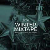 2016 Winter Mixtape: New Songs, Classics and Rarities