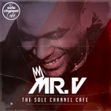 SCC281 - Mr. V Sole Channel Cafe Radio Show - September 12th 2017 - Hour 1