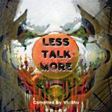 Less Talk More