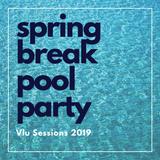 Spring Break Pool Party (Vlu Sessions 2019)