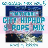 "CITY HIPHOP & POPS MIX 〜""Emotional""〜 (kokkaku mix vol.5)"