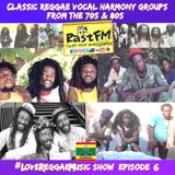Classic Reggae Vocal Harmonies - RastFM #LoveReggaeMusic Show #6 17/06/17