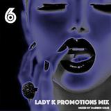 Lady K Promotions Mix 6