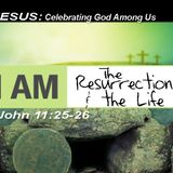 """I AM The Resurrection and the Life"" by Dusty Johnson"