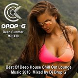 Deep Summer Mix #30 ★ Best Of Deep House Chill Out Lounge Music 2016 ★ Mixed by Drop G