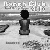 Beach Club 2019 /  Soul Deep House Music