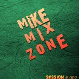 MIKE MIX ZONE Session 002 (By MIKE MrLocomix)