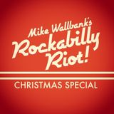 Mike Wallbank's Rockabilly Riot! (Christmas Special)