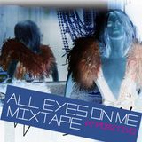 DJ POSITIVO - ALL EYES ON ME MIXTAPE