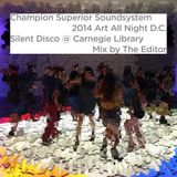Champion Superior Soundsystem @ 2014 Art All Night D.C. Silent Disco — Mix by The Editor