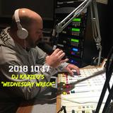 DJ Kazzeo - 2018 10 17 (Wednesday Wreck)