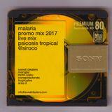 Malaria - Promo Mix 2017 /// Live Mix @ Psicosis Tropical - Siroco