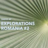 Explorations - Romania #2 @Radio AF, Lund