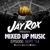 Jay Rox - Mixed up Music - September 2014