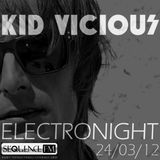 KID VICIOUS: ELECTRONIGHT 24/03/2012