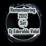 Set Remembering 2012 DjEderaldo Vidal (Evs Music Project)