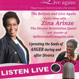 Uprooting the Seeds of Anger.. Believe and Live Again Radio Show with Zina A on Kent Christian Radio