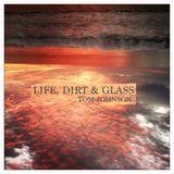Life, Dirt & Glass