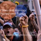 Cities and Memory: Protest and Politics #1 - 24th September 2017