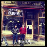 The Hush Club at the Chaff Brussles Vol 1 Compiled By Milton Wright and Tim North