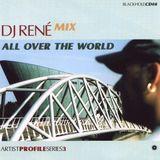 Dj René - Artist Profile Series 3: All Over The World [1999]