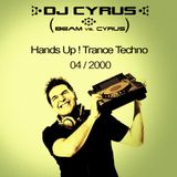 DJ CYRUS in the mix 04/2000 Hands Up / Trance / Techno