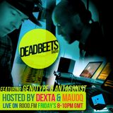 DeadBeets Radio 018 - 09/08/13 - Special Guests Genotype and Antagonist