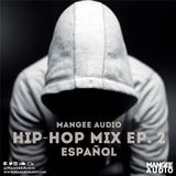 Mangee Audio - Hip Hop Mix Ep. 2 (Español)
