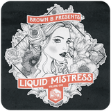 Brown B presents Liquid Mistress Vol.1