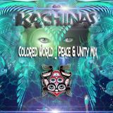 KACHINAS _ Colored World _ Peace & Unity Mix