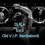 Dj B.A. - Old V.I.P. SenSantionS Ed.3